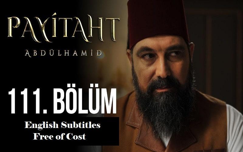 Payitaht Abdulhamid English Subtitles: 4×111