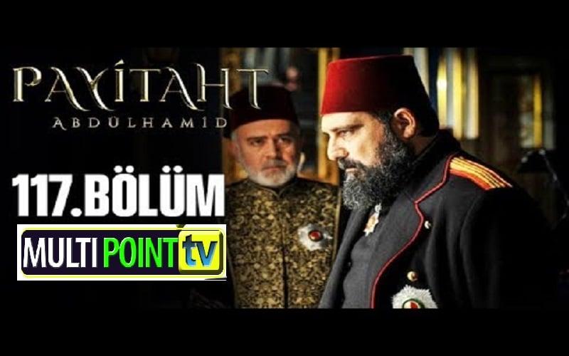 Payitaht Abdulhamid English Subtitles: 4×117