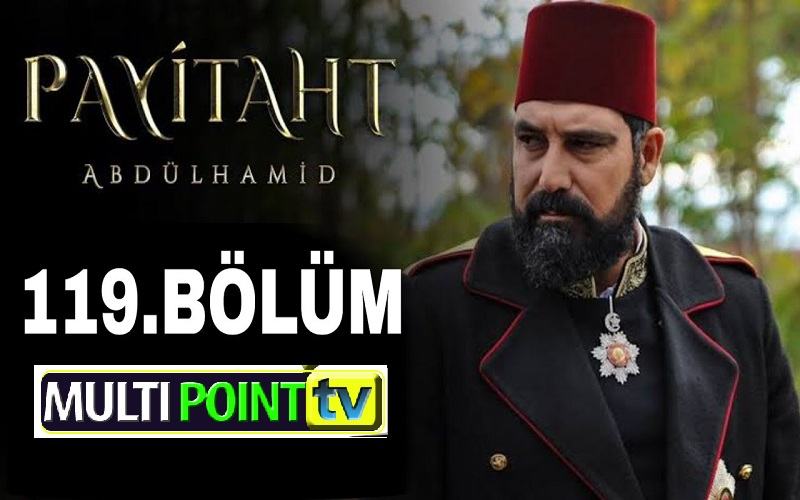 Payitaht Abdulhamid Episode 121 English Subtitles