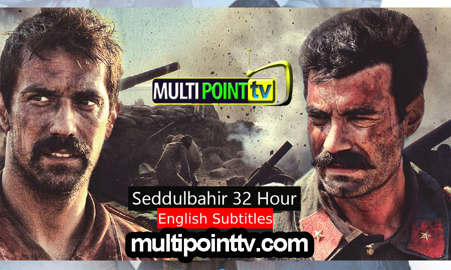 Seddülbahir 32 Saat Episode 1 English Subtitles